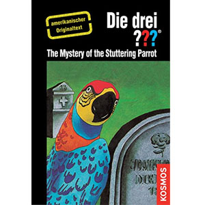 (001) Die drei ???: The Mystery of the Stuttering Parrot (American English)