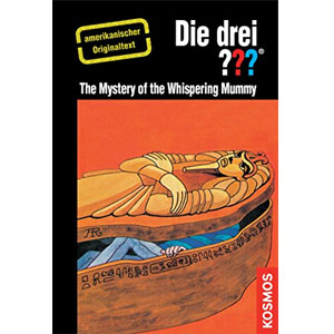 (010) Die drei ???: The Mystery of the Whispering Mummy (American English)